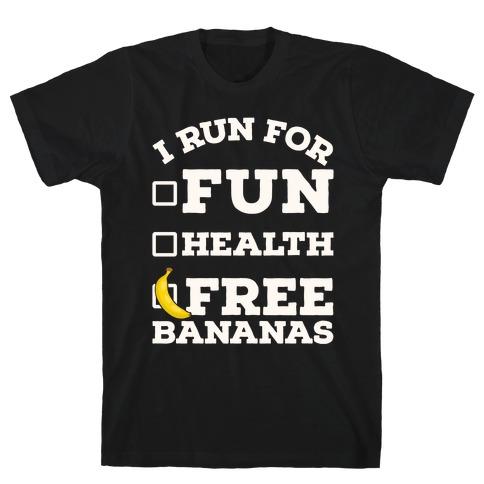 I Run For Free Bananas T-Shirt