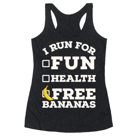 I Run For Free Bananas Racerback Tank Top