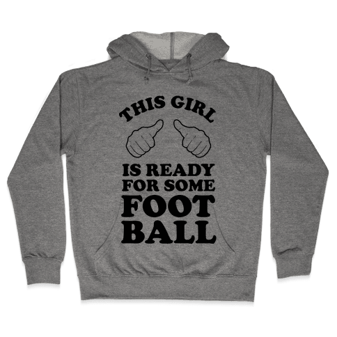 This Girl is Ready for Some Football Hooded Sweatshirt