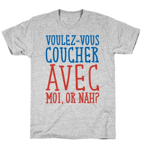 Voulez-Vous Coucher Avec Moi Or Nah T-Shirt
