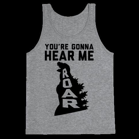 You're Gonna Hear Me Roar Tank Top