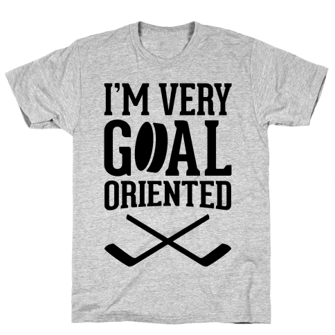 I'm Very Goal Oriented Mens T-Shirt