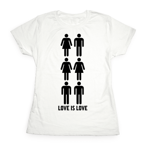 Love is Love Womens T-Shirt