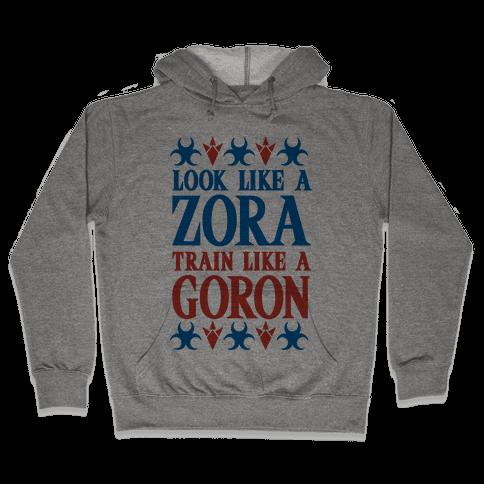 Look Like A Zora Train Like A Goron Hooded Sweatshirt