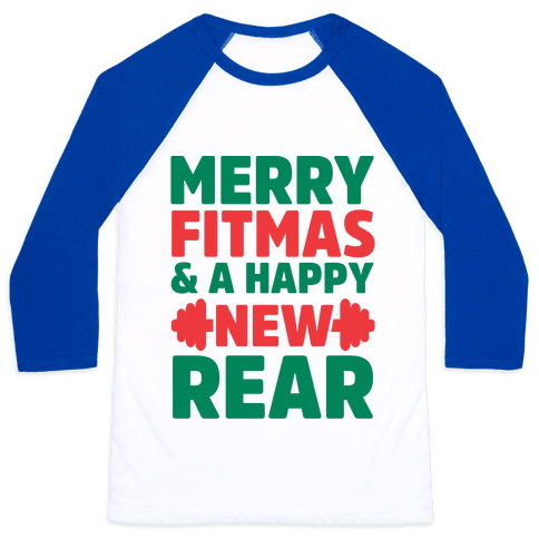 Merry Fitmas and a Happy New Rear Baseball Tee