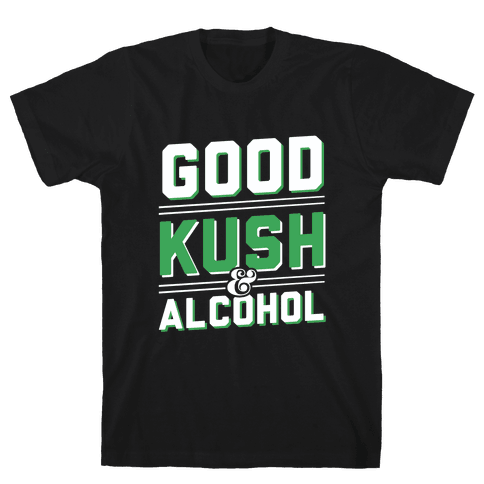 Good Kush & Alcohol (dark) Mens T-Shirt