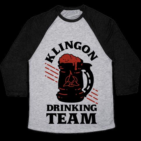 Klingon Drinking Team Baseball Tee
