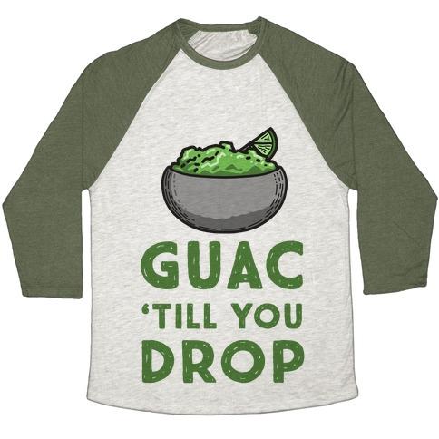 Guac 'Till You Drop Baseball Tee