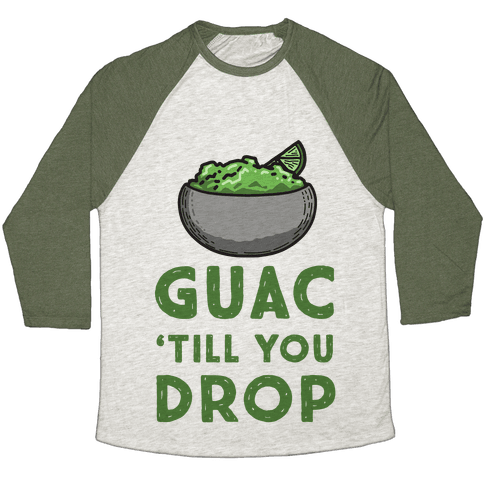 Guac 'Till You Drop Baseball Tee