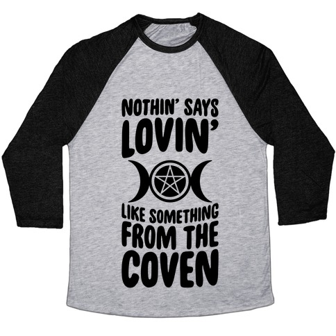 Nothin' Says Lovin' Like Something From The Coven Baseball Tee
