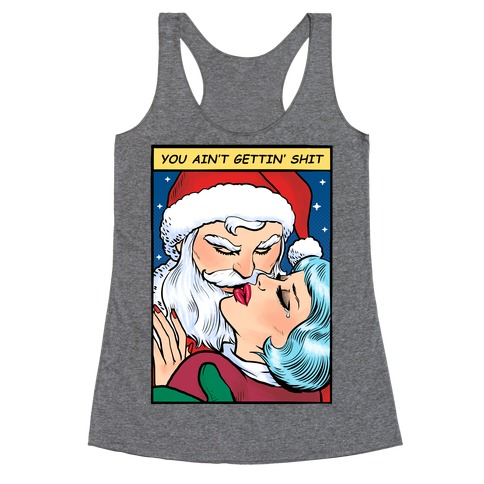 You Ain't Gettin' Shit (Santa Comic) Racerback Tank Top