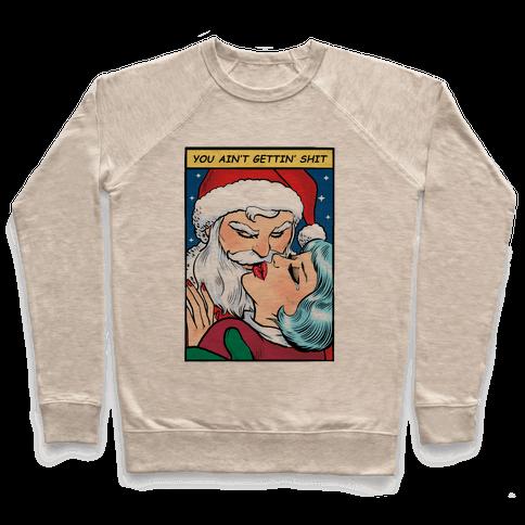 You Ain't Gettin' Shit (Santa Comic) Pullover