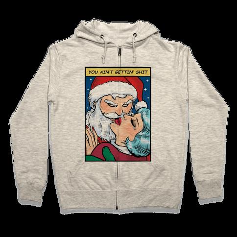 You Ain't Gettin' Shit (Santa Comic) Zip Hoodie