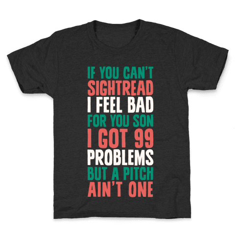 If You Can't Sightread I Feel Bad For You Son Kids T-Shirt