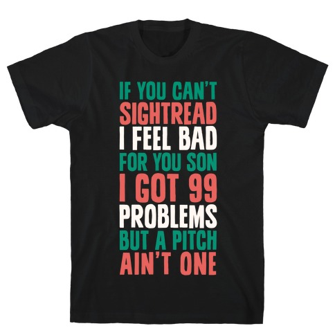 If You Can't Sightread I Feel Bad For You Son Mens T-Shirt