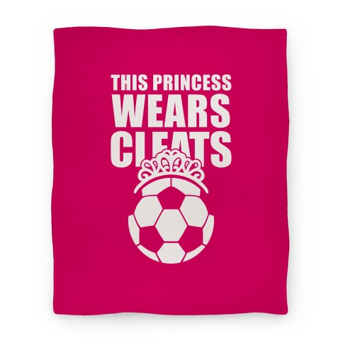 This Princess Wears Cleats (Soccer) Blanket Blanket