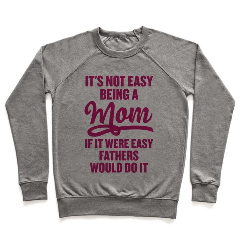 It's Not Easy Being A Mom Pullover