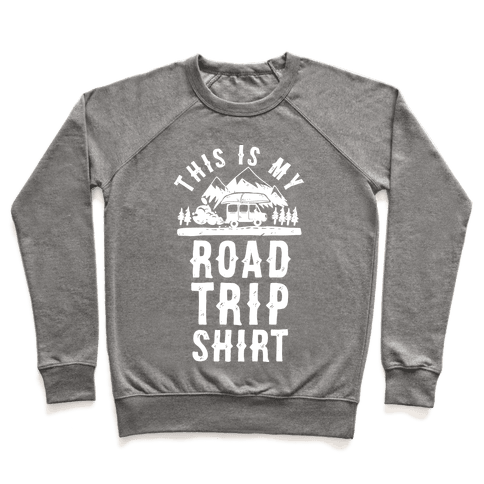 This Is My Road Trip Shirt Pullover