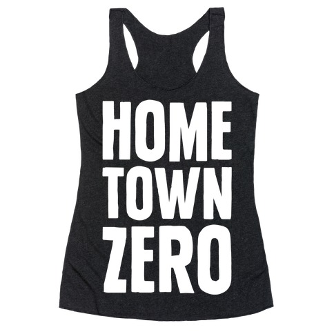 Hometown Zero Racerback Tank Top