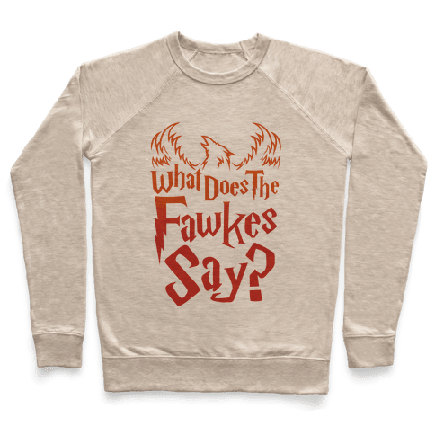 What Does The Fawkes Say Pullover