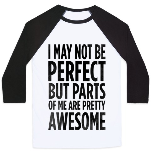 I May Not be Perfect... Baseball Tee