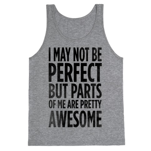I May Not be Perfect... Tank Top