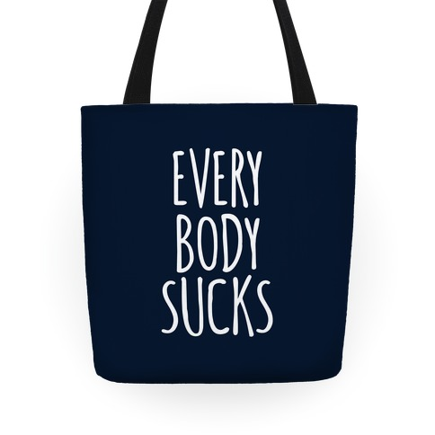 Everybody Sucks Tote