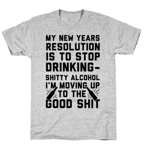 My New Years Resolution Is To Stop Drinking Mens/Unisex T-Shirt