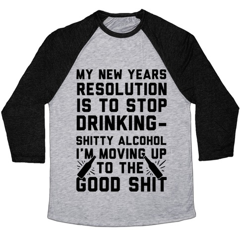 My New Years Resolution Is To Stop Drinking Baseball Tee