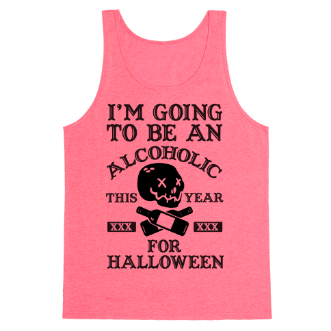I'm Going To Be An Alcoholic This Year For Halloween Tank Top