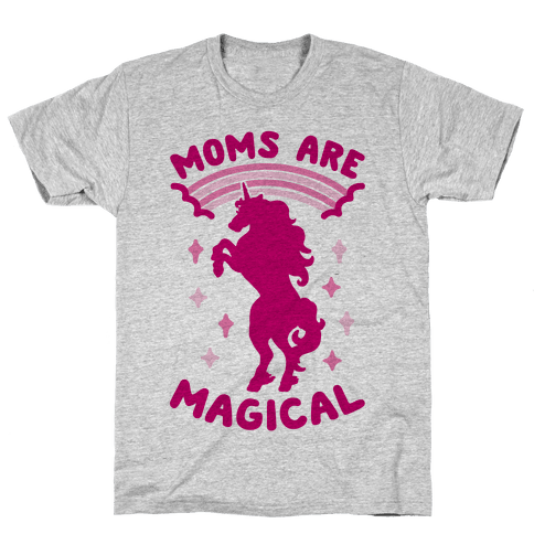 Moms Are Magical Mens T-Shirt
