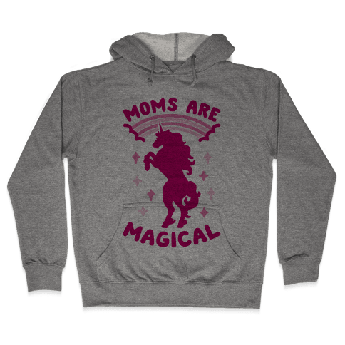 Moms Are Magical Hooded Sweatshirt