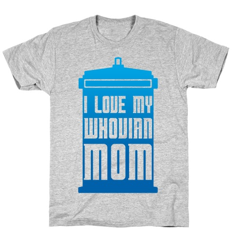 I Love My Whovian Mom T-Shirt