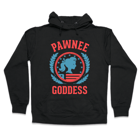 Pawnee Goddess Hooded Sweatshirt