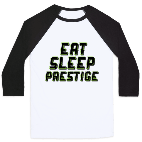 Eat Sleep Prestige Baseball Tee