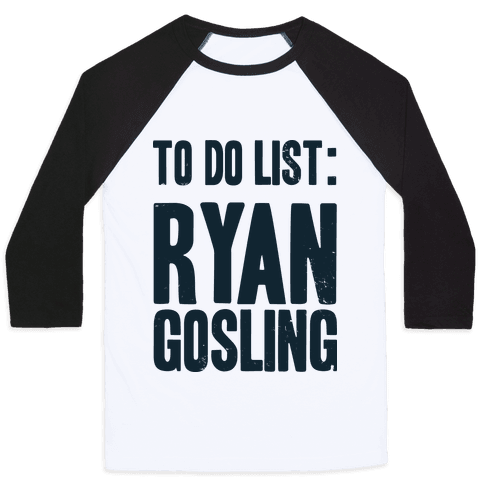 To Do List Gosling Baseball Tee