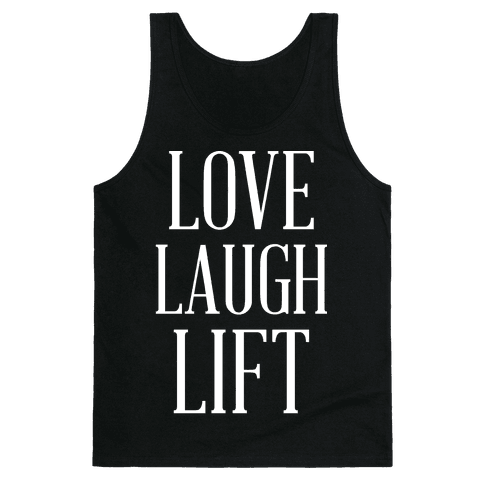 Love Laugh Lift Tank Top