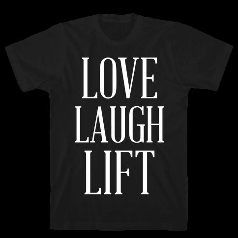 Love Laugh Lift Mens T-Shirt
