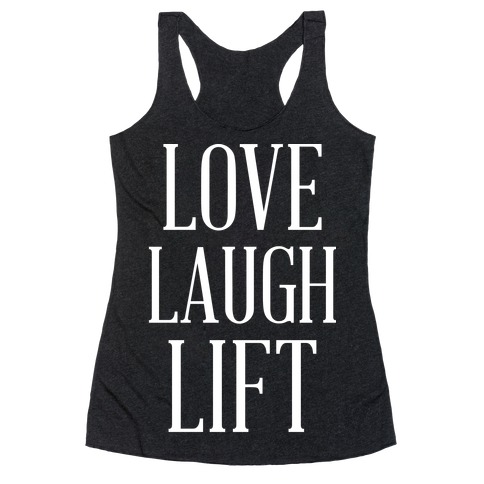 Love Laugh Lift Racerback Tank Top