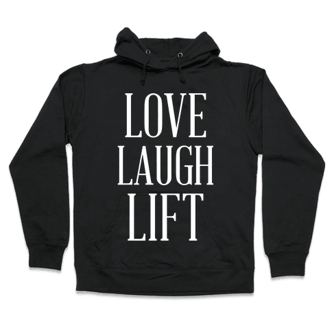 Love Laugh Lift Hooded Sweatshirt