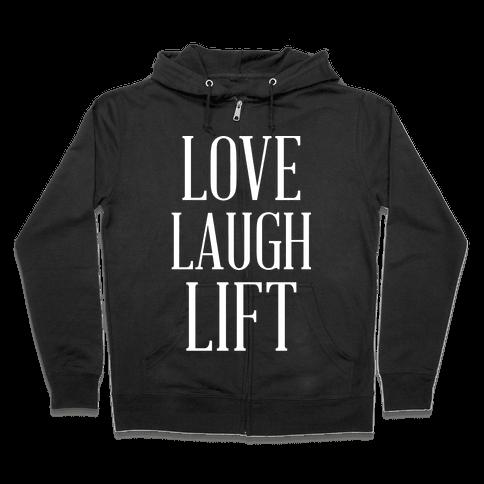 Love Laugh Lift Zip Hoodie