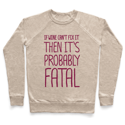 If Wine Can't Fix It, Then It's Probably Fatal Pullover