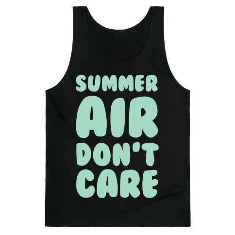 Summer Air Don't Care Tank Top