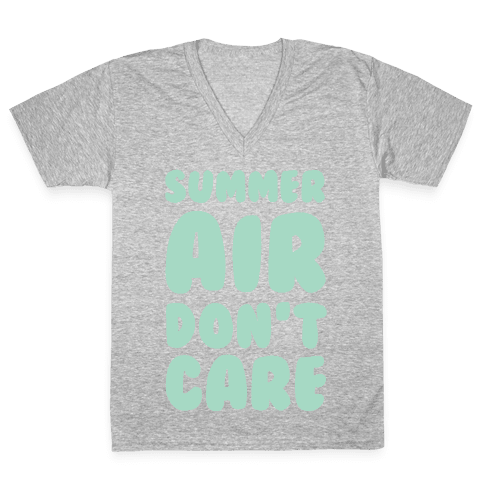 Summer Air Don't Care V-Neck Tee Shirt