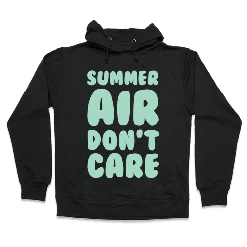 Summer Air Don't Care Hooded Sweatshirt