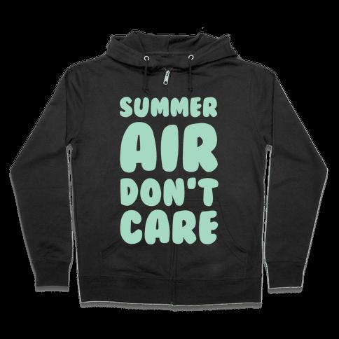 Summer Air Don't Care Zip Hoodie
