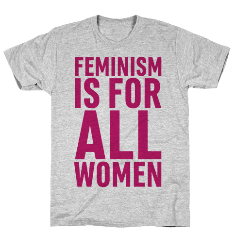 Feminism Is For All Women Mens T-Shirt