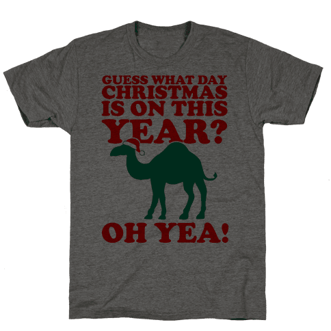 Guess What Day Christmas is on this Year? Mens T-Shirt