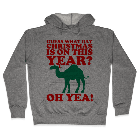Guess What Day Christmas is on this Year? Hooded Sweatshirt