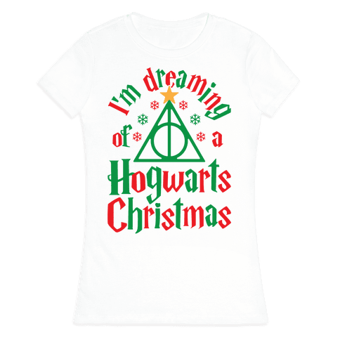 I'm Dreaming Of A Hogwarts Christmas Womens T-Shirt